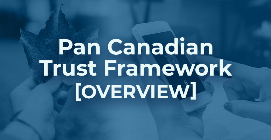 Pan-Canadian Trust Framework (PCTF) - Overview